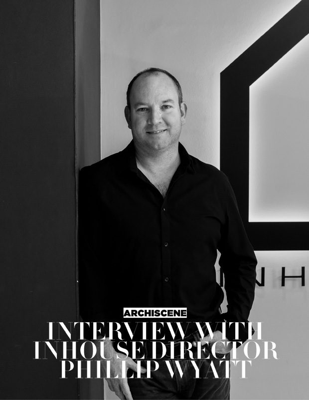 ARCHISCENE: Interview With Phillip Wyatt Director of INHOUSE